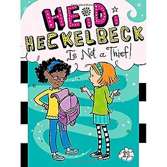 Heidi Heckelbeck är inte en tjuv!