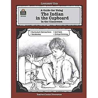 A Guide for Using the Indian in the Cupboard in the Classroom (Literature Unit)