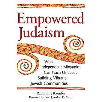 Le judaïsme habilité: Minyanim indépendant et l'avenir de la vie juive américaine