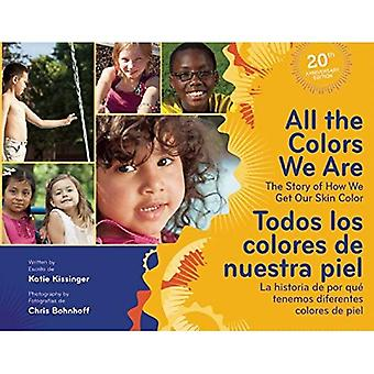 All The Colors We Are / Todos los colores de nuestra piel: The Story of How We Get Our Skin Color/La historia...