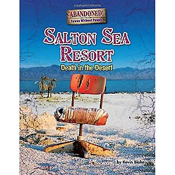 Salton Sea Resort: Death in the Desert (Abandoned: Towns Without People)