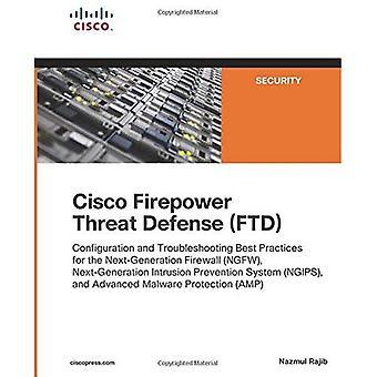 Difesa dalle minacce di Cisco Firepower (FTD): Configurazione e Troubleshooting consigliate per il Firewall di nuova generazione (NGFW), generazione Intr (Paperback)
