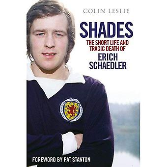 Shades: The Short Life and Tragic Death of Erich Schaedler