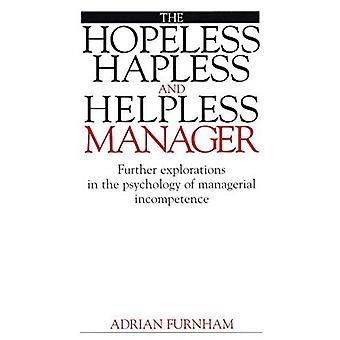 Manager sans espoir, malheureux et impuissant: poursuivre les Explorations dans la psychologie de gestion...