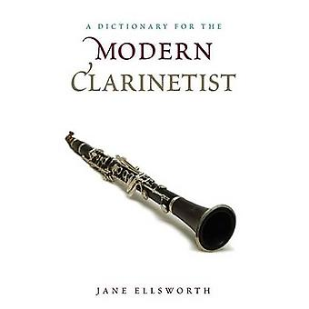 A Dictionary for the Modern Clarinetist by Ellsworth & Jane