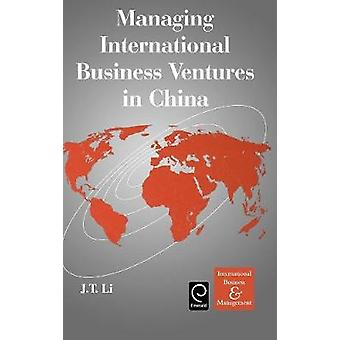 Managing International Business Ventures in China by Jiatao Li & Li