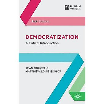 Democratization  A Critical Introduction by Grugel & Jean