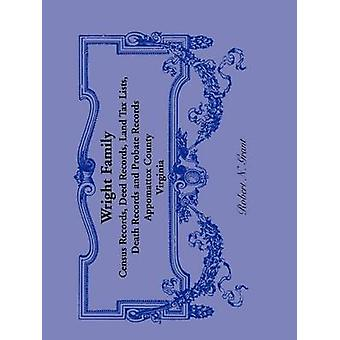 Wright Family Records Appomattox County Virginia recensement Records acte Records immobilière répertorie les successions des registres de décès par Grant & N. Robert