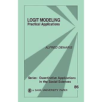 Logit Modeling Practical Applications by Demaris & Alfred