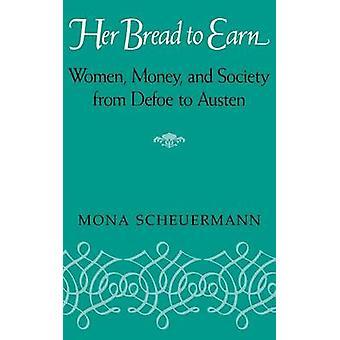 Her Bread to Earn by Scheuermann & Mona
