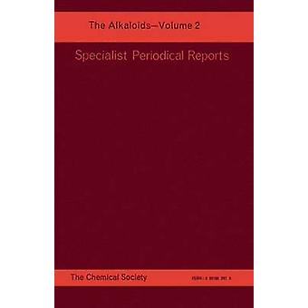The Alkaloids Volume 2 by Saxton & J E