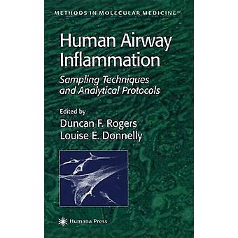 Human Airway Inflammation Sampling Techniques and Analytical Protocols by Rogers & D. F.