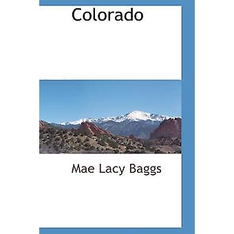 Colorado by Baggs & Mae Lacy