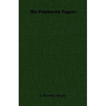 The Patchwork Papers by Temple & E. Thurston
