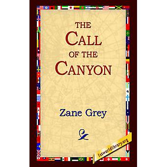 The Call of the Canyon by Grey & Zane