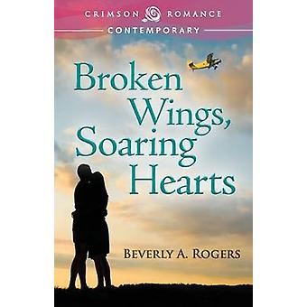 Broken Wings Soaring Hearts by Rogers & Beverly a.