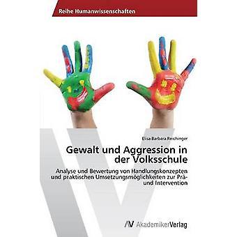 Gewalt Und aggresjon i Der Volksschule av Reichinger Elisa Barbara
