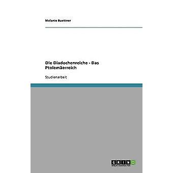 Die Diadochenreiche  Das Ptolemerreich by Buettner & Melanie