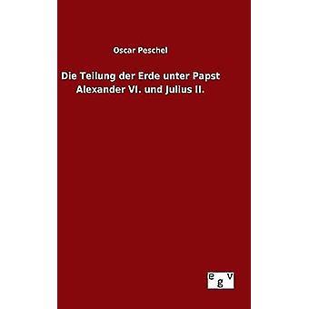 Die Teilung der Erde unter Papst Alexander VI. und Julius II. por Peschel & Oscar