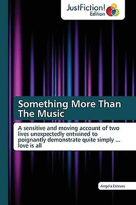 Something More Than the Music by Esteves Angela