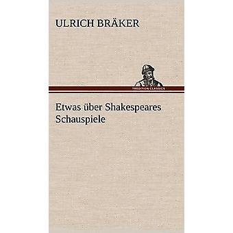 Etwas Uber Shakespeares Schauspiele by Br Ker & Ulrich