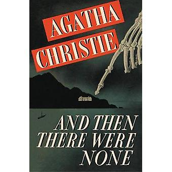 And Then There Were None by Agatha Christie - 9780062484390 Book