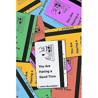 You are Having a Good Time by Amie Barrodale - 9780374293864 Book