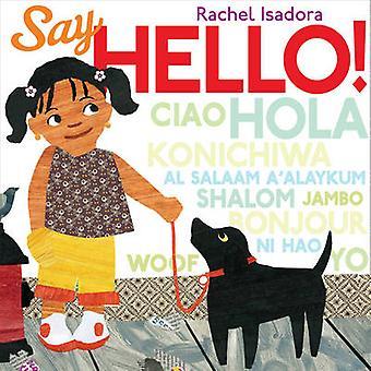 Say Hello! by Rachel Isadora - 9780399252303 Book
