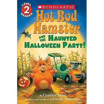 Hot Rod Hamster and the Haunted Halloween Party! (Scholastic Reader -