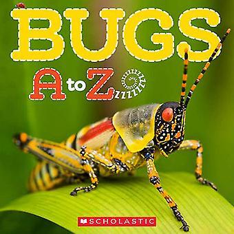 Bugs A to Z by Kimberly Bayley - Caroline Lawton - 9780545273305 Book