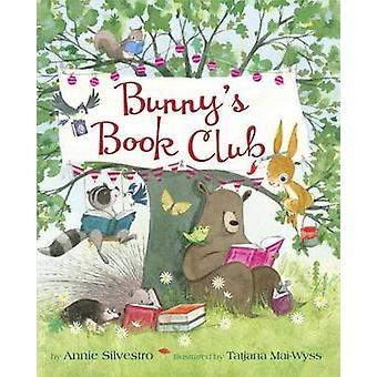 Bunny's Book Club by Annie Silvestro - Tatjana Mai-Wyss - 97805535375