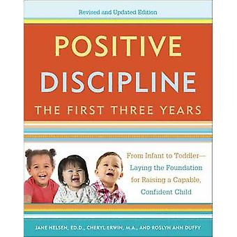Positive Discipline - the First Three Years - From Infant to Toddler-La