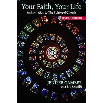 Your Faith - Your Life - An Invitation to the Episcopal Church - Revis