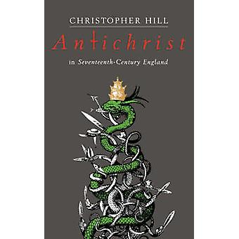 Antichrist in Seventeenth Century England (New edition) by Christophe