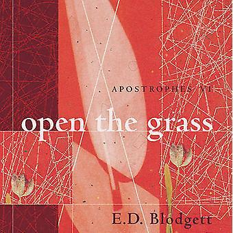 Apostrophes VI - Open the Grass by E. D. Blodgett - 9780888644206 Book