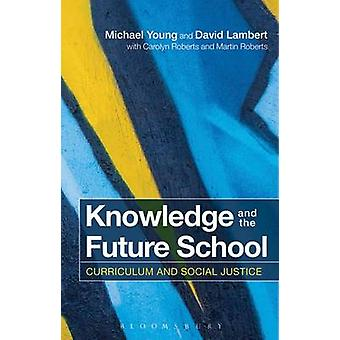 Knowledge and the Future School - Curriculum and Social Justice by Mic