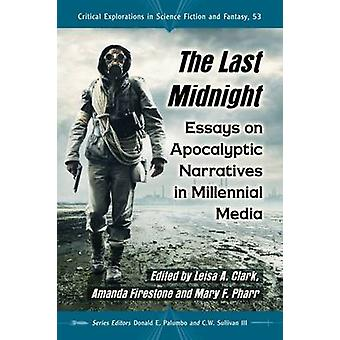 The Last Midnight - Essays on Apocalyptic Narratives in Millennial Med