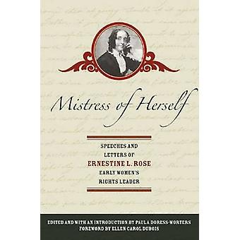 Mistress of Herself - Speeches and Letters of Ernestine L. Rose - Earl