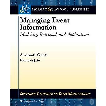 Managing Event Information - Modeling - Retrieval - and Applications b