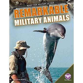 Remarkable Military Animals by Carla Mooney - 9781624036552 Book