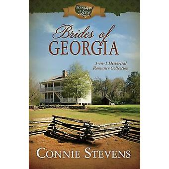 Brides of Georgia - 3-In-1 Historical Romance Collection by Connie Ste