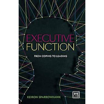 Executive Function - Cognitive Fitness for Business by Keiron Sparrowh