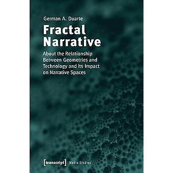Fractal Narrative - About the Relationship Between Geometries and Tech