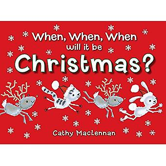 When, When,When will it be Christmas