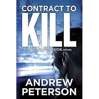 Contract to Kill by Andrew Peterson