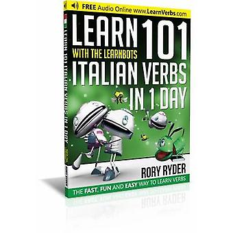 Learn 101 Italian Verbs in 1 Day with the Learnbots by Rory Ryder & Andy Garnica