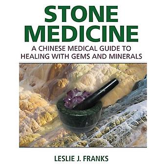 Stone Medicine: A Chinese Medical Guide to Healing with Gems and Minerals (Hardcover) by Franks Leslie J.