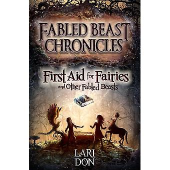 First Aid for Fairies and Other Fabled Beasts (Kelpies: Fabled Beasts Chronicles) (Paperback) by Don Lari