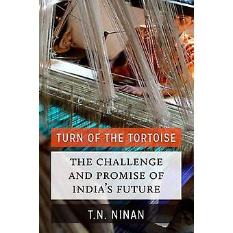 Turn of the Tortoise - The Challenge and Promise of India's Future by