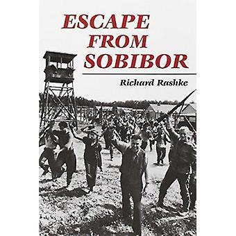 Escape from Sobibor by Richard L. Rashke - 9780252064791 Book